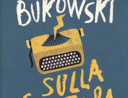 Charles Bukowski: scrivere oppure vivere