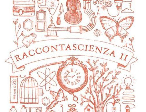"""""""Raccontascienza II"""": 21 racconti favolosi per lettrici e lettori dai 6 ai 12 anni"""
